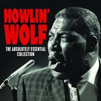 Howlin' Wolf - The Absolutely Essential Collection