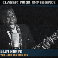 Slim Harpo - You Want the King Bee