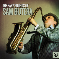 Sam Butera - The Saxy Sounds of Sam Butera