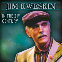 Jim Kweskin - In the 21st Century