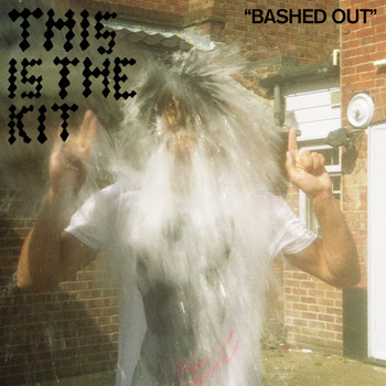 This Is The Kit - Bashed Out - Single