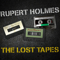 Rupert Holmes - Rupert Holmes - The Lost Tapes
