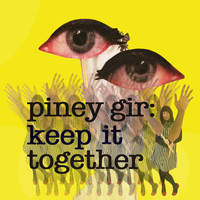 Piney Gir - Keep It Together