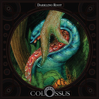 Colossus - Darkling Root