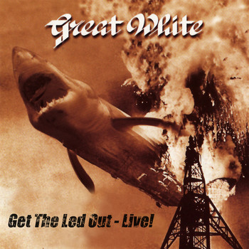 Great White - Get the Led Out - Live!