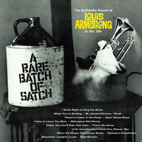 Louis Armstrong - A Rare Batch of Satch: The Authentic Sound of Louis Armstrong in The '30s (Bonus Track Version)