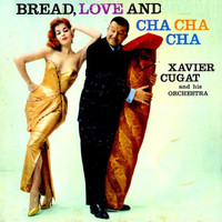 Xavier Cugat - Bread, Love and Cha Cha Cha