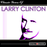 Larry Clinton - Classic Years of Larry Clinton