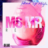 Oh Land - Head Up High (MS MR Remix)