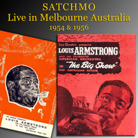 Louis Armstrong & His All Stars - Satchmo Live in Melbourne Australia 1954 & 1956 (Original Recordings)