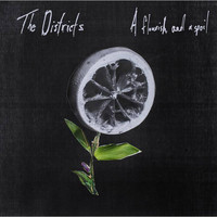 The Districts - A Flourish and A Spoil