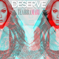 Teairra Mari - Deserve - Single