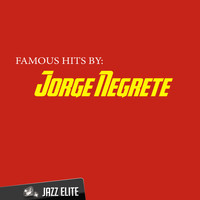 Jorge Negrete - Famous Hits By Jorge Negrete