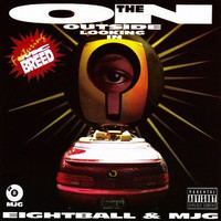 8Ball & MJG - On the Outside Looking In