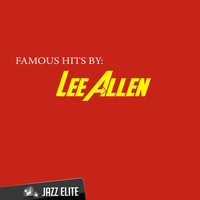 Lee Allen - Famous Hits By Lee Allen