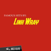 Link Wray - Famous Hits By Link Wray