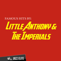 Little Anthony & The Imperials - Famous Hits By Little Anthony & The Imperials
