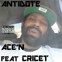 Antidote - Ace'n (feat. Cricet) - Single