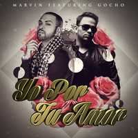 Marvin - Yo Por Tu Amor (feat. Gocho) - Single