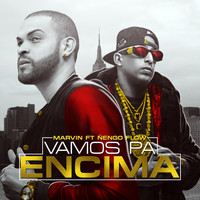 Marvin - Vamos Pa Encima (feat. Nengo Flow) - Single