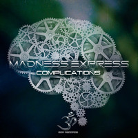 Madness Express - Complications