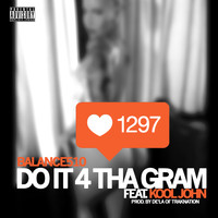 Balance - Do It 4 Tha Gram (feat. Kool John) - Single