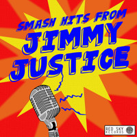 Jimmy Justice - Smash Hits from Jimmy Justice