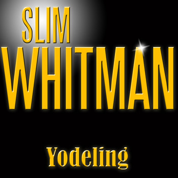 Slim Whitman - Slim Whitman Yodeling