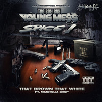 Messy Marv - That Brown That White (feat. Magnolia Chop & Spice 1) - Single