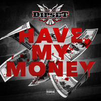 Dipset - Have My Money - Single