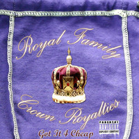 Royal Family - Got It 4 Cheap - Single