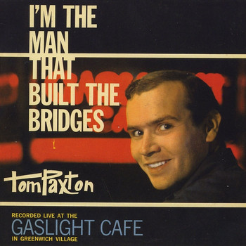 Tom Paxton - I'm The Man That Built The Bridges
