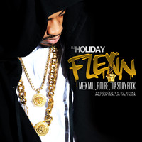 DJ Holiday - Flexin (feat. Meek Mill, Future, T.I. & Stuey Rock) - Single
