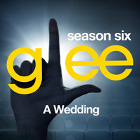 Glee Cast - Glee: The Music, A Wedding