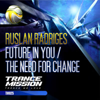 Ruslan Radriges - Future In You / The Need For Change