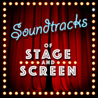 Soundtrack - Soundtracks of Stage and Screen