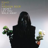 Mako feat. Madison Beer - I Won't Let You Walk Away (Radio Edit)