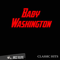 Baby Washington - Classic Hits By Baby Washington
