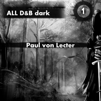 Paul von Lecter - All D&B Dark 1
