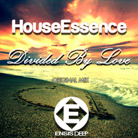 Houseessence - Divided by Love