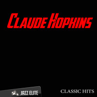 Claude Hopkins - Classic Hits By Claude Hopkins