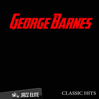 George Barnes - Classic Hits By George Barnes