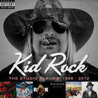 Kid Rock - The Studio Albums: 1998 - 2012 (Explicit)