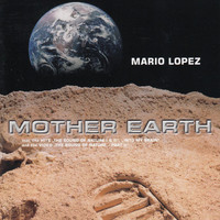 Mario Lopez - Mother Earth