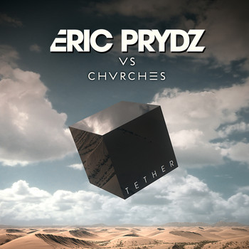 Eric Prydz - Tether (Eric Prydz Vs. CHVRCHES) (Radio Edit)