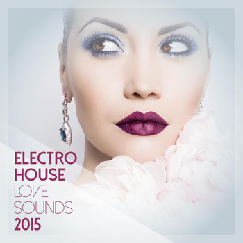 Various Artists - Electro House Love Sounds 2015
