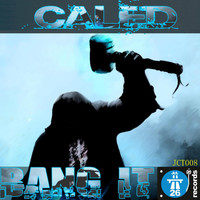 Caled - Bang It