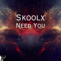 skOolx - Need You