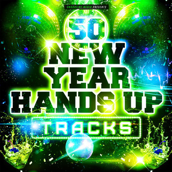 Various Artists - 50 New Year Hands Up Tracks