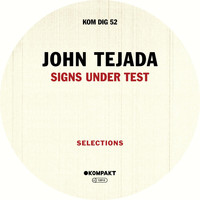 John Tejada - Signs Under Test - Selections